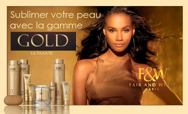 Nouvelle gamme GOLD de Fair & White