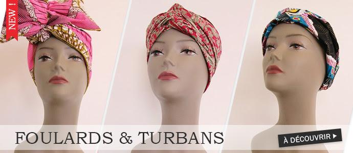 Nouveaux foulards et turbans cliquez ici >>>