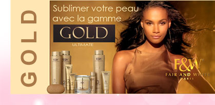 Nouvelle gamme Fair and White GOLD
