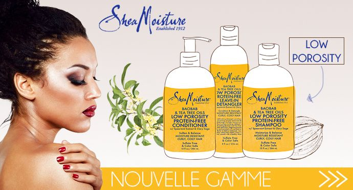 Nouveau : SHEA MOISTURE low porosity