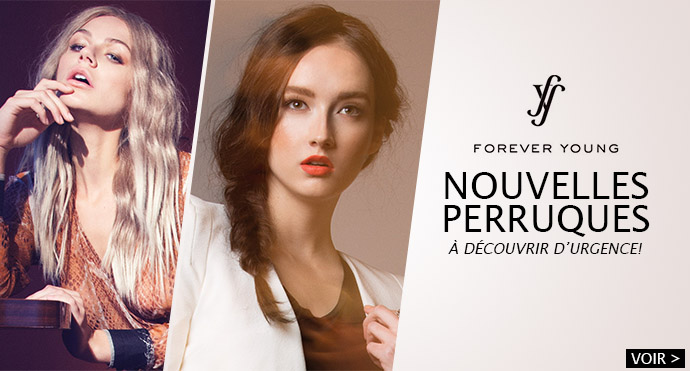 Nouvelles perruques FOREVER YOUNG