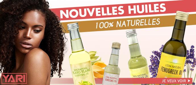 Nouvealles huiles naturelles YARI