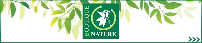 Cliquez ici pour découvrir la marque BOUTIQUE NATURE
