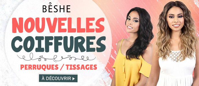 Nouvelles coiffures BESHE Mars 2019 >>>
