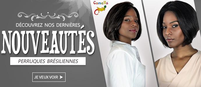 Nouvelles perruques et postiches brésiliens de la marque CAMELLA >