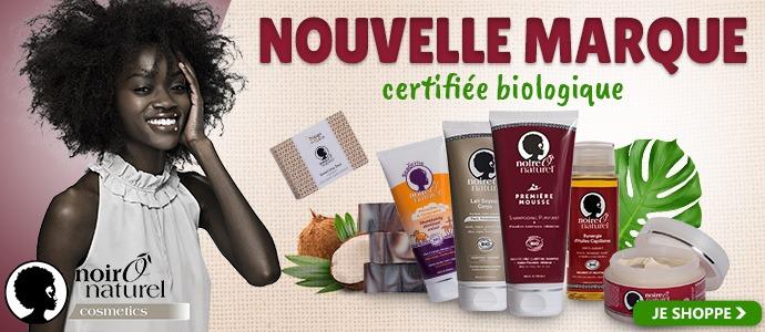 Nouvelle marque bio NOIRE Ô NATUREL
