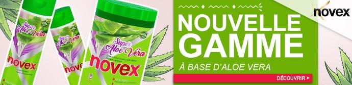 Nouvelle gamme à l'ALOE VERA de la marque NOVEX >>>