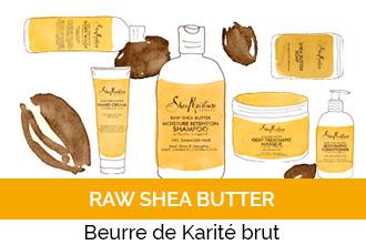 Découvrez la gamme Raw Shea Butter