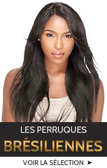 Cliquer ici pour découvrir nos plus belles perruques brésiliennes