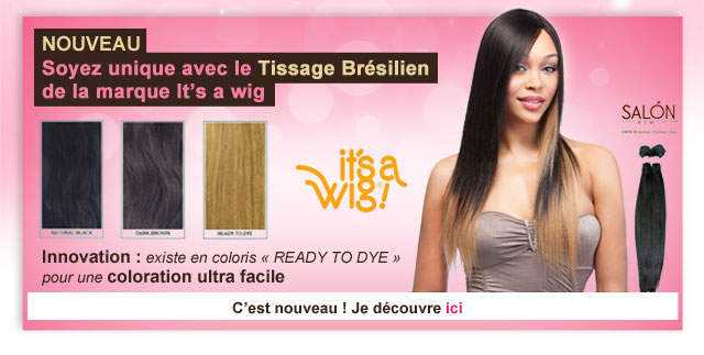 Tissage Bresilien Its A Wig