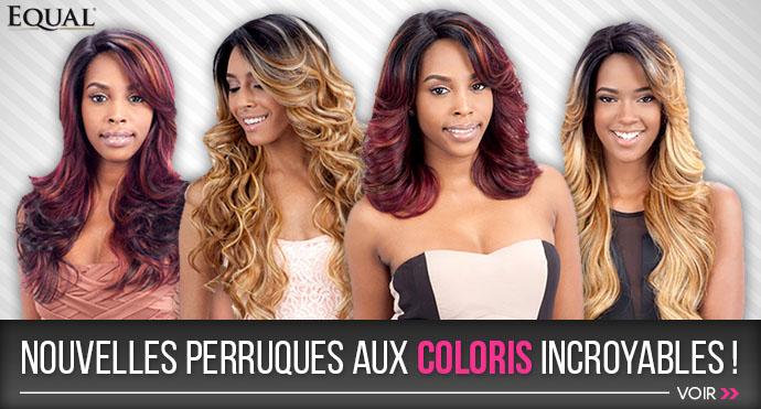 Nouvelles perruques EQUAL aux coloris incroyables