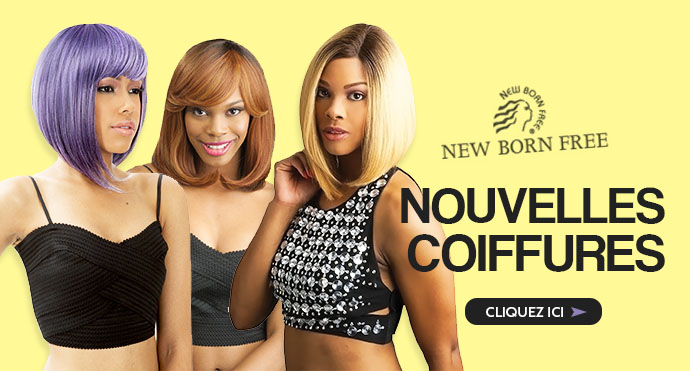 Nouvelles coiffures NEW BORN FREE