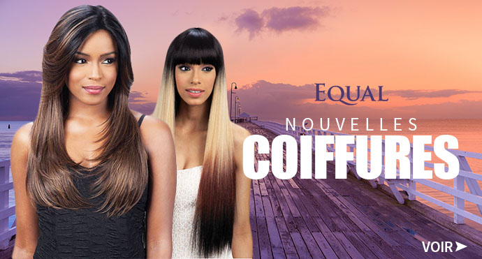 Nouvelles coiffures EQUAL
