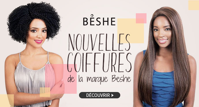 Nouvelles coiffures BESHE