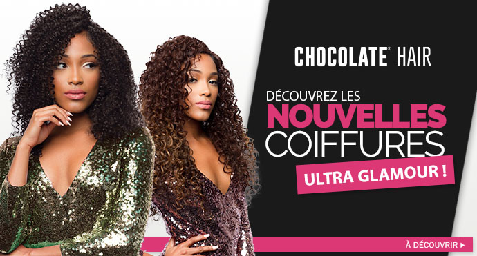 Nouvelles coiffures CHOCOLATE HAIR