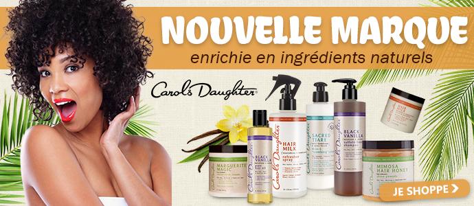 Nouvelle marque de soins CAROLS DAUGHTER